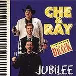 Che & Ray Jubilee